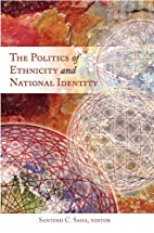 The Politics of Ethnicity and National…