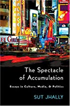 The Spectacle of Accumulation: Essays in…