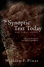 The Synoptic Text Today and Other Essays:…