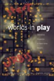 Jenson, Jennifer: Worlds in Play: International Perspectives on Digital Games Research