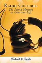 Radio cultures : the sound medium in…