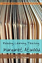 Reading, Learning, Teaching Margaret Atwood…