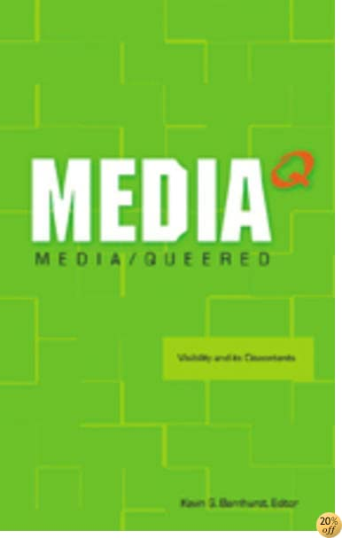 Media Queered: Visibility and its Discontents