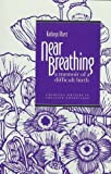 Rhett, Kathryn: Near Breathing: A Memoir of a Difficult Birth (Emerging Writers in Creative Nonfiction)
