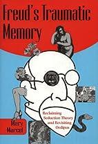 Freud's Traumatic Memory: Reclaiming…