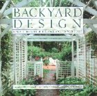 Bussolini, Karen: Backyard Design: Making the Most of the Space Around Your House