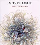 Acts of Light by Emily Dickinson