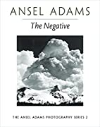 The Negative (Ansel Adams Photography, Book…