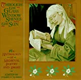 Norris, Pamela: Through the Glass Window Shines the Sun: An Anthology of Medieval Poetry and Prose