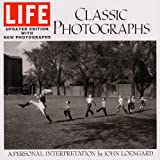 Loengard, John: Life Classic Photographs: A Personal Interpretation