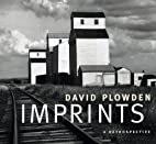 Imprints: David Plowden : A Retrospective by…