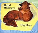 Hockney, David: David Hockney&#39;s Dog Days