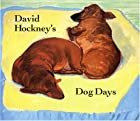 David Hockney's Dog Days by David Hockney