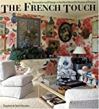 De Saint Sauveur, Daphne: The French Touch: Decoration and Design in the Most Beautiful Homes of France