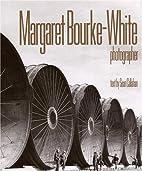 Margaret Bourke-White: Photographer by Sean…