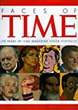 Voss, Frederick S.: Faces of Time: 75 Years of Time Magazine Cover Portraits