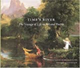 Farrell, Kate: Time's River : The Voyage of Life in Art and Poetry