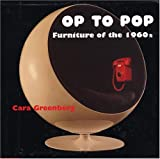 Greenberg, Cara: Op to Pop: Furniture of the 1960s