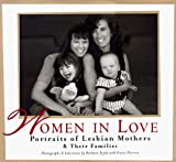 Seyda, Barbara: Women in Love: Portraits of Lesbian Mothers & Their Families