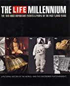 Life Millennium: The 100 Most Important…