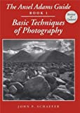 Adams, Ansel: The Ansel Adams Guide: Book 1  Basic Techniques of Photography