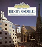 Kostof, Spiro: The City Assembled: The Elements of Urban Form Through History