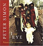 Simon, Peter: I and Eye: Pictures of My Generation