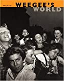 Barth, Miles: Weegee's World