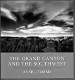 Adams, Ansel: The Grand Canyon and the Southwest