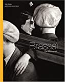 Brassai: Brassai: The Monograph