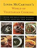 McCartney, Linda: Linda McCartney&#39;s World of Vegetarian Cooking: Over 200 Meat-Free Dishes from Around the World