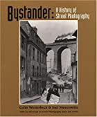 Bystander: A History of Street Photography…