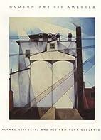 Modern Art and America : Alfred Stieglitz…