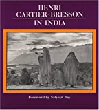 Cartier-Bresson, Henri: Henri Cartier-Bresson in India