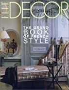 Elle Decor: The Grand Book of French Style…
