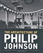 The Architecture of Philip Johnson by Philip…