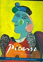 Picasso: 200 Masterpieces from 1898 to 1972…
