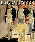 Larry Rivers: Art and the Artist by Larry…
