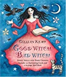 Kemp, Gilliam: Good Witch, Bad Witch: Sweet Spells and Dark Charms