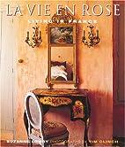 La Vie en Rose: Living in France by Suzanne…