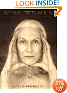 Wise Women: A Celebration of Their Insights, Courage, and Beauty