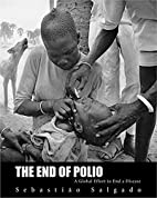 The End of Polio: A Global Effort to End a…