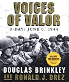 Voices of Valor: D-Day, June 6, 1944 by…