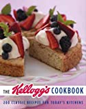 Kellogg North America Company: The Kellogg's Cookbook: 200 Classic Recipes for Today's Kitchen