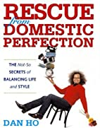 Rescue from Domestic Perfection: The Not-So…