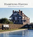 Hamptons Cottages and Gardens Magazine: Hamptons Havens: The Best of Hamptons Cottages and Gardens