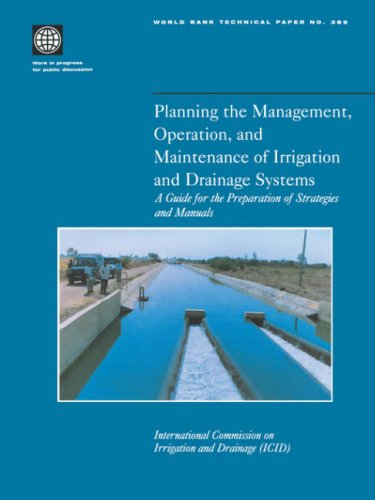 planning-the-management-operation-and-maintenance-of-irrigation-and-drainage-systems-a-guide-for-the-preparation-of-strategies-and-manuals-world-bank-technical-papers
