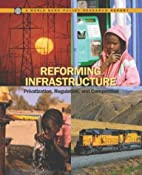 Reforming Infrastructure; Privatization,…