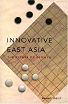 Innovative East Asia : the future of growth…