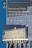 Manning, Nick: International Public Administration Reform: Implications for the Russian Federation (Directions in Development)